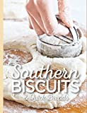 Southern Biscuits: Quick Comfort with reinvented Southern Classics
