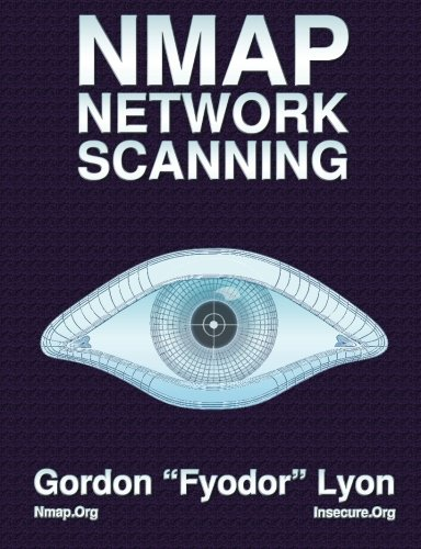 Nmap Network Scanning: The Official Nmap Project Guide to Network Discovery and Security Scanning ()