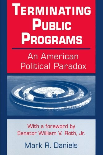 Terminating Public Programs: An American Political Paradox