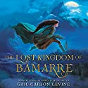 The Lost Kingdom of Bamarre Hörbuch von Gail Carson Levine Gesprochen von: January LaVoy