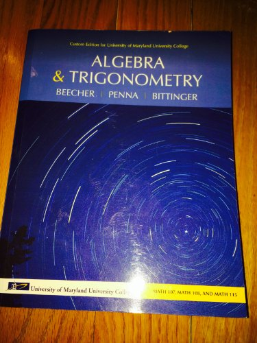 Algebra & Trigonometry (Custom Edition for University of Maryland University College: Math 107, Math 108, and Math 1