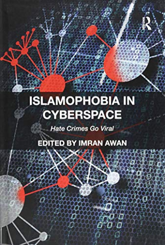 Islamophobia in Cyberspace: Hate Crimes Go Viral