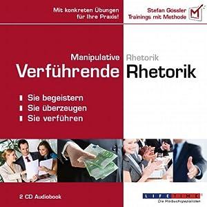Manipulative Rhetorik - Verführende Rhetorik Hörbuch