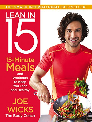 Lean In 15 15 Minute Meals And Workouts To Keep You Lean And Healthy Wicks Joe 9780062493668 Amazon Com Books