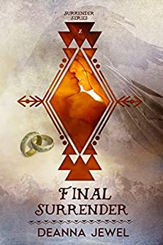 Final Surrender (Surrender Series Book 2) by [Jewel, Deanna]