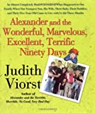 Alexander and the Wonderful, Marvelous, Excellent, Terrific Ninety Days, Judith Viorst, 1416550054