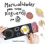 Manualidades Para Niños Rebuenos. El Tarro De Ideas (FUERA COLECCION ALTEA)