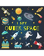 I Spy Outer Space: A Fun Guessing Game Picture Book for Kids Ages 2-5, Toddlers and Kindergartners ( Picture Puzzle Book for Kids )