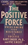 The Positive Force, Gary Emery and Pat Emery, 0451171292