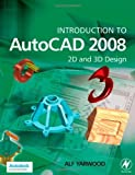 Introduction to AutoCAD 2008: 2D and 3D Design by Yarwood, Alf (2007) Paperback