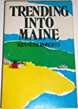 Trending into Maine, Kenneth Lewis Roberts, 0892720220
