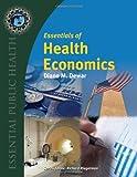 Essentials of Health Economics 1st Edition