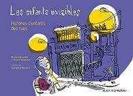 Les enfants invisibles : Histoires d'enfants des rues par Olivier Villepreux