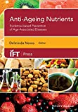 Anti-Ageing Nutrients : Evidence-Based Prevention of Age-Associated Diseases, Neves, 1118733274