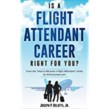 Is a Flight Attendant Career Right for You?: 2018 Edition