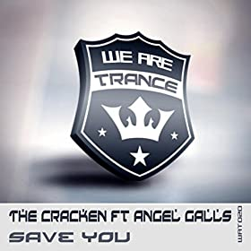 The Cracken Feat. Angel Falls - Save You (Original Mix)
