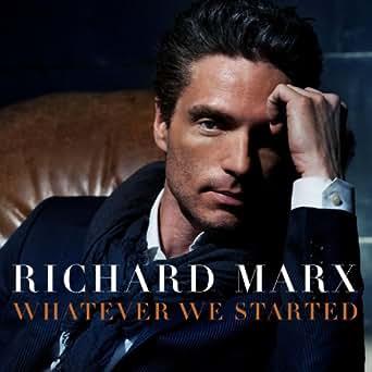 whatever we started by richard marx on amazon music