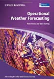 Operational Weather Forecasting, Peter Michael Inness and Steve Dorling, 0470711582