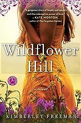 Wildflower Hill by Kimberley Freeman (2011-08-23)
