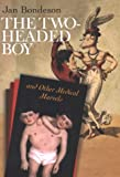 The Two-Headed Boy and Other Medical Marvels, Jan Bondeson, 0801437679