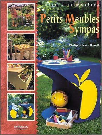 Amazon Fr Petits Meubles Sympas Philip Haxell Kate Haxell Livres