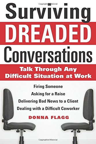Surviving Dreaded Conversations: How to Talk Through Any Difficult Situation at Work PDF