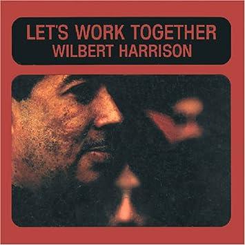 Image result for let's work together wilbert harrison single images