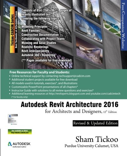 Autodesk Revit Architecture 2016 for Architects and Designers, 12th Edition -  Sham Tickoo, Paperback