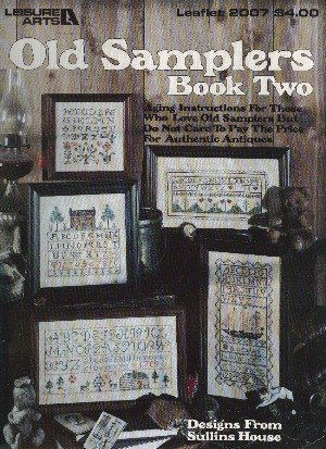 Old Samplers Book 2 (Leisure Arts #2007 Cross Stitch Pattern Book)