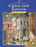 img - for Cities and Towns in the Middle Ages (World Almanac Library of the Middle Ages) book / textbook / text book