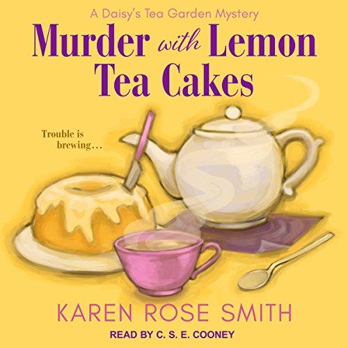 Murder with Lemon Tea Cakes: Daisy's Tea Garden Mystery Series, Book 1