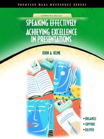 Speaking Effectively: Achieving Excellence In Presentations (NetEffect Series)