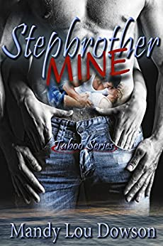 Stepbrother, Mine (Taboo Book 1) by [Dowson, Mandy Lou]