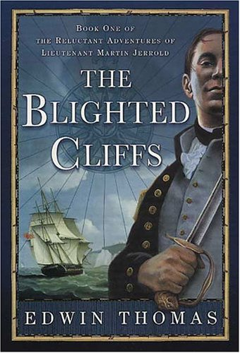 Download The Blighted Cliffs: Book One of the Reluctant Adventures of Lieutenant Martin Jerrold PDF