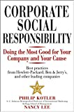 Corporate Social Responsibility: Doing the Most Good for Your Company and Your Cause, Philip Kotler, Nancy Lee, 0471476110