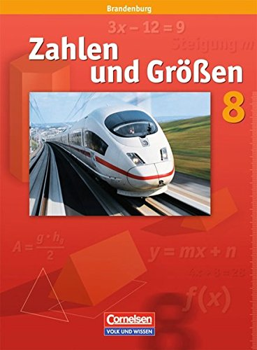 Zahlen und Größen 8. Schuljahr. Schülerbuch. Sekundarstufe I. Brandenburg (Größe Guides Uk)