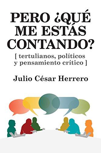 Portada del libro Pero ¿qué me estás contando? de Julio César Herrero