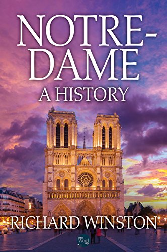 Notre-Dame: A History ()