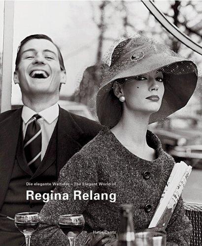 Die elegante Welt der Regina Relang: Mode- und Reportagefotografien