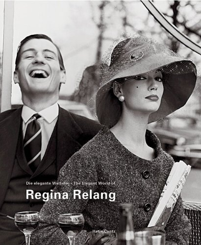 Regina Relang: The Elegant World Of Regina Relang