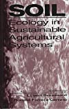 Soil Ecology in Sustainable Agricultural Systems, Brussaard, L. and Ferrara-Cerrato, Ronald, 1566702771