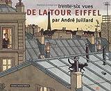 36 vues de la Tour Eiffel par A. Juillard by Juillard