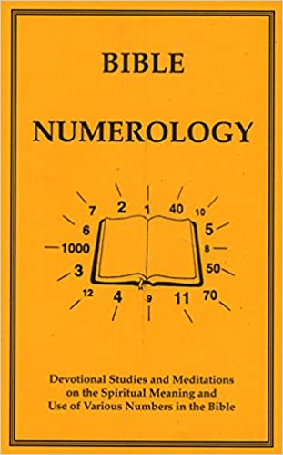 Bible numerology: Devotional studies and meditations on the