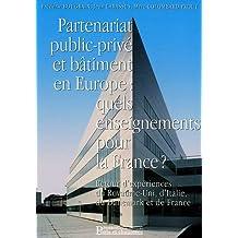 PARTENARIAT PUBLIC-PRIVÉ ET BÂTIMENT EN EUROPE : QUELS ENSEIGNEMENTS POUR LA FRANCE