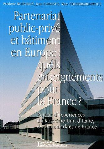 Partenariat public-privé et bâtiment en Europe: Quels enseignements pour la France ? Broché – 8 décembre 2005 Frédéric Bougrain Jean Carassus Marc Colombard-Prout 2859784136