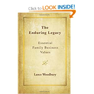 The Enduring Legacy: Essential Family Business Values Lance D Woodbury