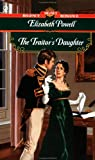 The Traitor's Daughter, Elizabeth Powell, 0451203496