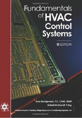 Fundamentals of HVAC Control Systems - SI by American Society of Heating Refrigerating and Air-Conditioning Engineers (2011-06-15)