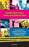 Seven Practical Applications of NLP by Bandler, Richard, Valle, John La, Benson, Kate (2012) Paperback