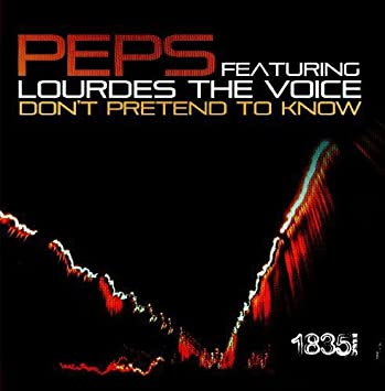 Peps Featuring Lourdes The Voice - Dont Pretend To Know ...